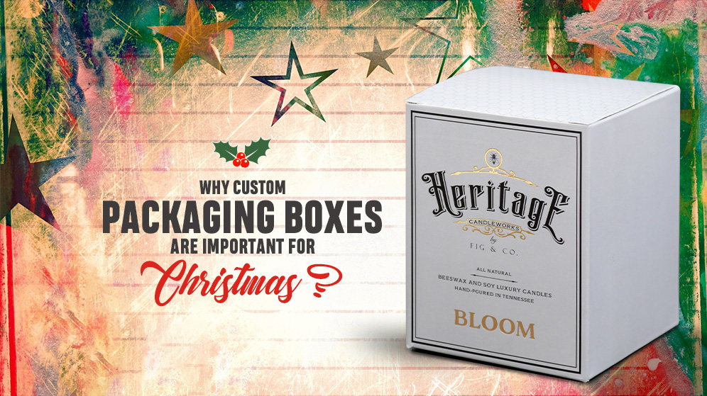 Why Custom Packaging Boxes Are Important for Christmas